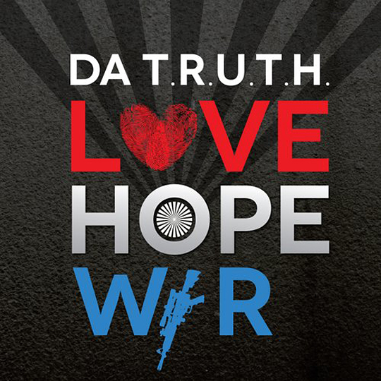 Love Hope War - Da TRUTH