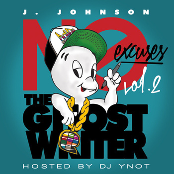 No Excuses Vol.2 by – J.Johnson hosted by DJ Ynot?