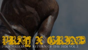 Pray X Grind – Return of the Jedi Vol.2