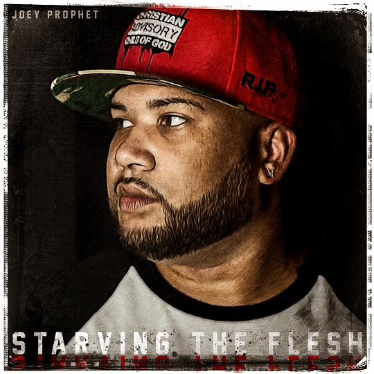 Starving The Flesh - Joey Prophet