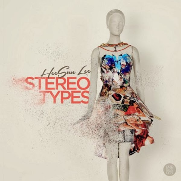 Stereo Types - Heesun Lee