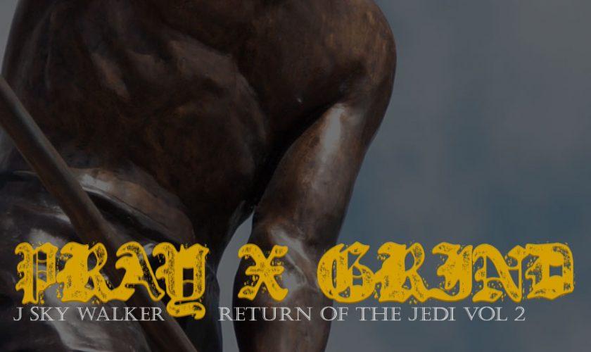Pray X Grind – Return of the Jedi Vol.2