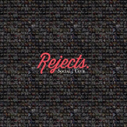 Rejects – Social Club