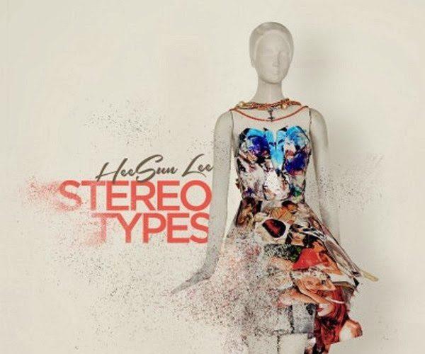 Stereo Types – Heesun Lee