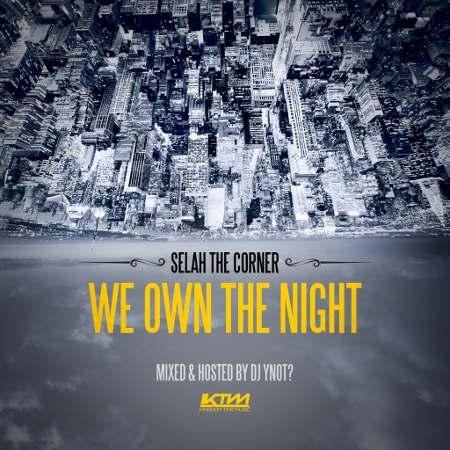 We Own The Night – Selah The Corner